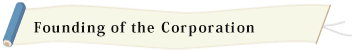 Founding of the Corporation